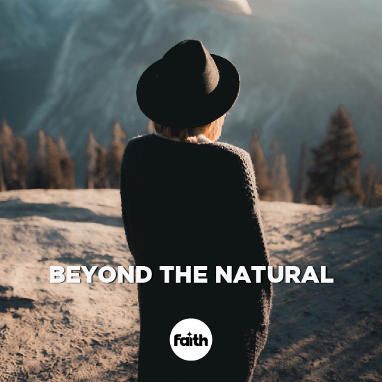 Looking Beyond the Natural