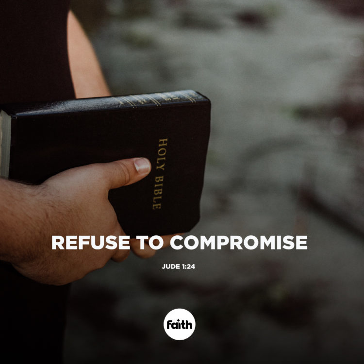 Refuse to Compromise Your Faith