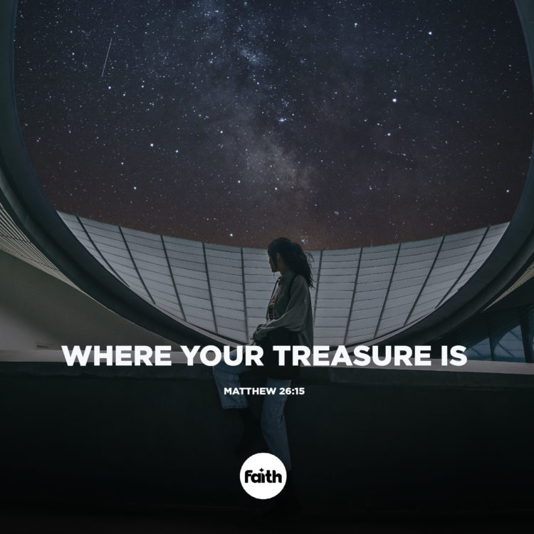 Your Heart Is Where Your Treasure Is