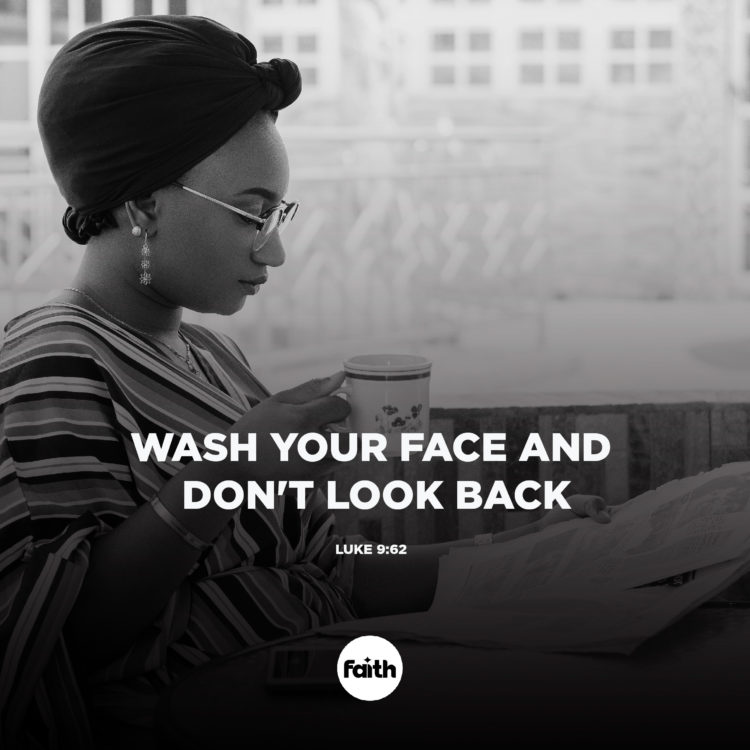 Wash Your Face and Don't Look Back