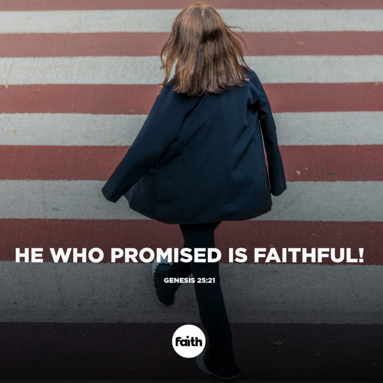 He Who Promised is Faithful!