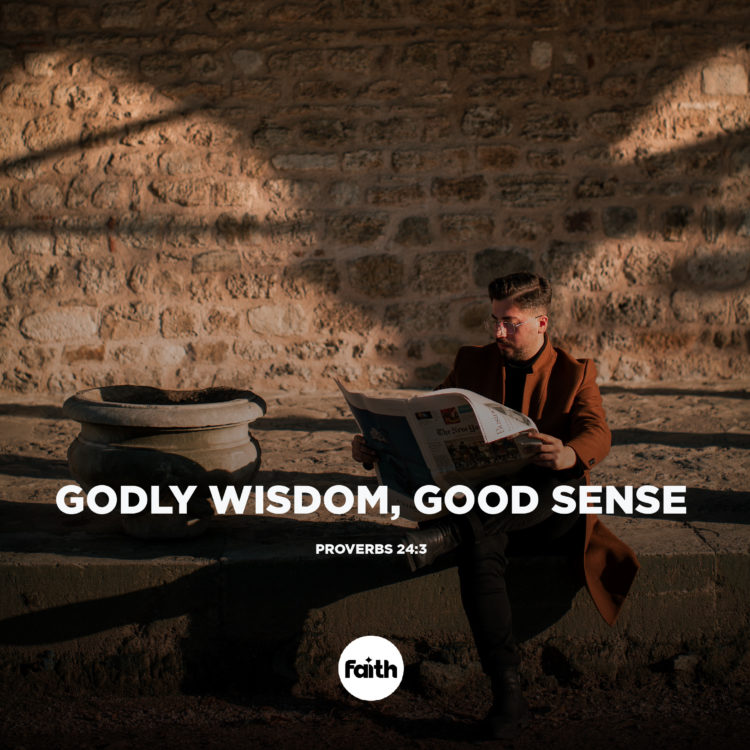 Godly Wisdom Brings Good Sense