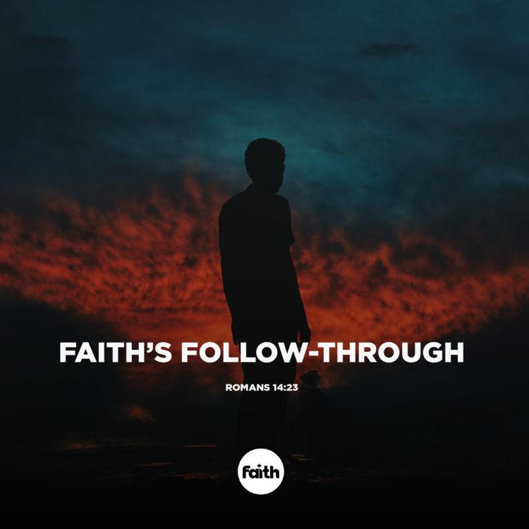 Faith's Follow-Through