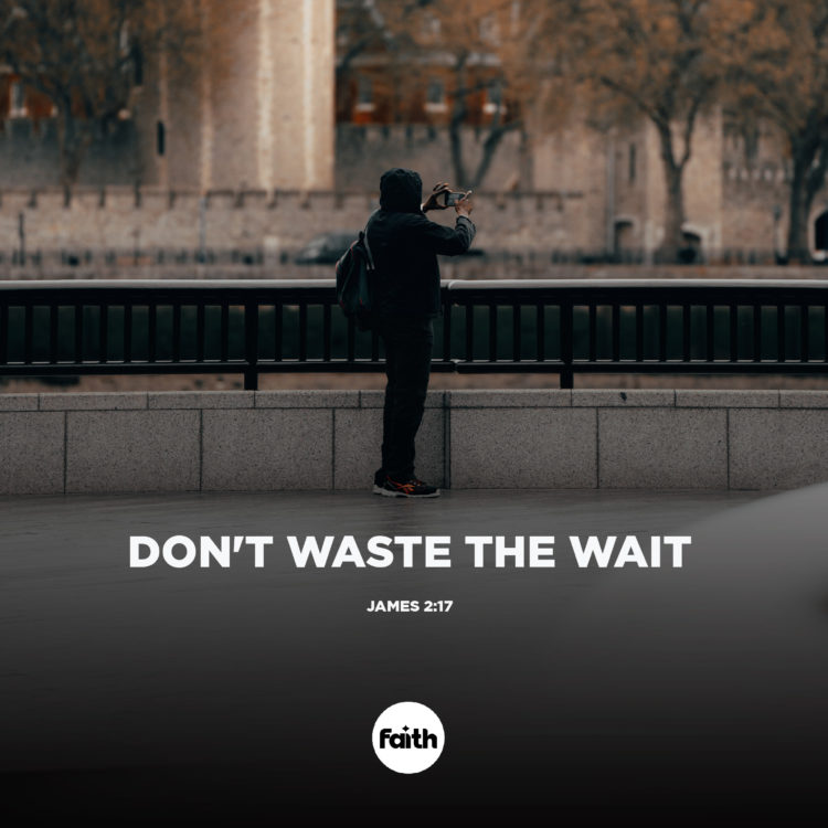 Don't Waste the Wait