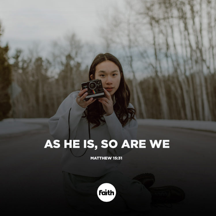 As He Is, So Are We
